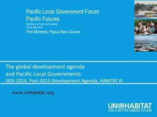 Pacific Local Government Forum Pacific Futures Building our local communities 19-23 May 2014