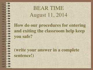 BEAR TIME  August 11, 2014