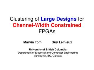 Clustering of  Large Designs  for Channel-Width Constrained  FPGAs