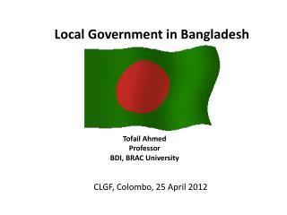 Tofail Ahmed  Professor BDI, BRAC University