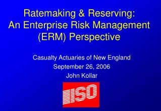 Ratemaking & Reserving: An Enterprise Risk Management (ERM) Perspective