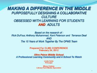 Prepared For CLMS CONFERENCE February 24, 2012 Olive Peirce Middle School