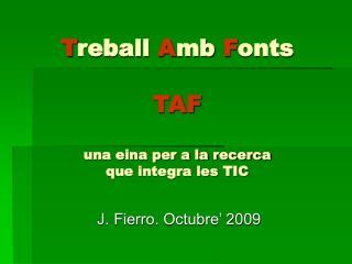 T reball  A mb  F onts TAF una eina per a la recerca que integra les TIC