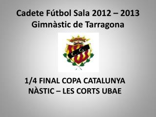Cadete Fútbol Sala 2012 – 2013  Gimnàstic de Tarragona