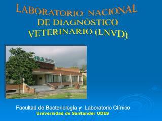 LABORATORIO  NACIONAL  DE DIAGNÒSTICO  VETERINARIO (LNVD)