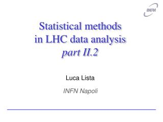 Statistical methods  in LHC data analysis part II.2