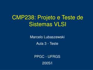 Marcelo Lubaszewski Aula 3 - Teste PPGC - UFRGS 2005/I