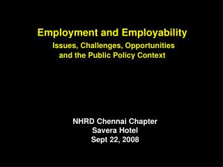 Employment and Employability Issues, Challenges, Opportunities  and the Public Policy Context