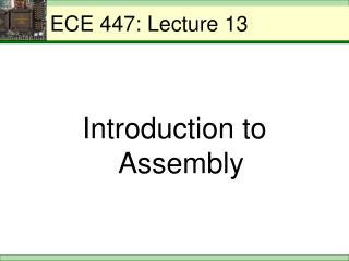 ECE 447: Lecture 13