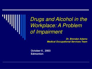Drugs and Alcohol in the Workplace: A Problem of Impairment
