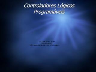 Controladores L ógicos Programáveis