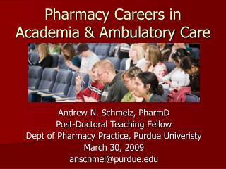 Pharmacy Careers in Academia & Ambulatory Care