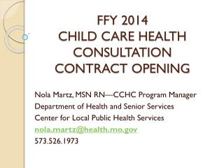 FFY 2014 CHILD CARE HEALTH CONSULTATION  CONTRACT OPENING