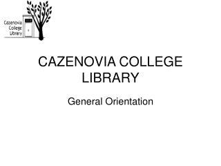 CAZENOVIA COLLEGE LIBRARY