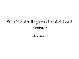 SCAN Shift Register/Parallel Load Register