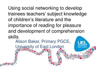 Alison Baker, Primary PGCE, University of East London