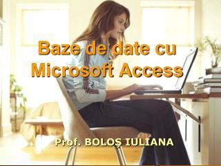 Baze  de date cu Microsoft Access