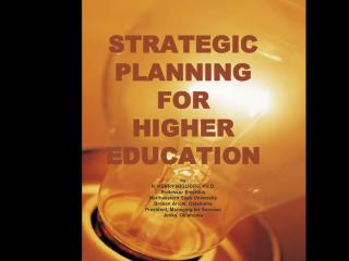 STRATEGIC PLANNING FOR HIGHER EDUCATION