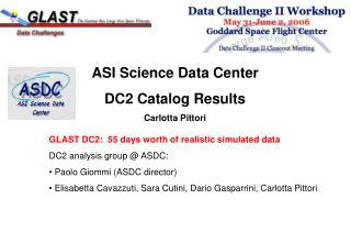 ASI Science Data Center DC2 Catalog Results Carlotta Pittori