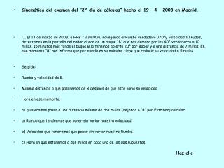 """Cinemática del examen del """"2º día de cálculos"""" hecho el 19 – 4 – 2003 en Madrid."""