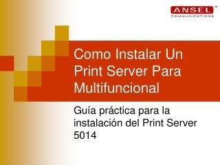 Como Instalar Un Print Server Para Multifuncional
