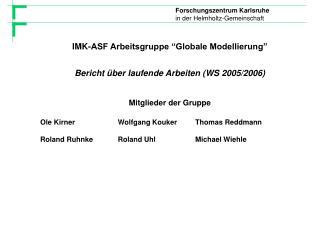 IMK-ASF Arbeitsgruppe �Globale Modellierung� Bericht �ber laufende Arbeiten (WS 2005/2006)