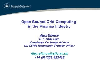 Open Source Grid Computing  in the Finance Industry Alex Efimov STFC Kite Club