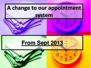 A change to our appointment system