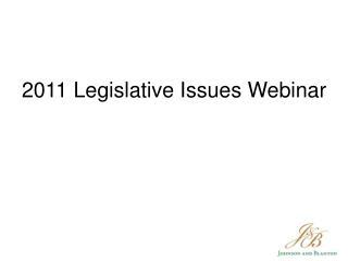2011 Legislative Issues Webinar