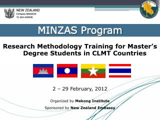 Research Methodology Training for Master's Degree Students in CLMT Countries 2 – 29 February, 2012