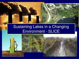 Sustaining Lakes in a Changing Environment - SLICE
