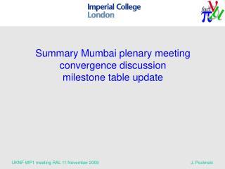 Summary Mumbai plenary meeting convergence discussion milestone table update