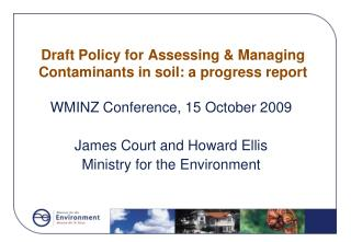 Draft Policy for Assessing & Managing Contaminants in soil: a progress report
