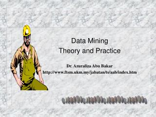Data Mining   Theory and Practice Dr. Azuraliza Abu Bakar