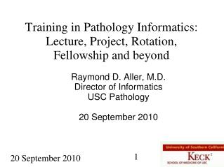Training in Pathology Informatics: Lecture, Project, Rotation, Fellowship and beyond