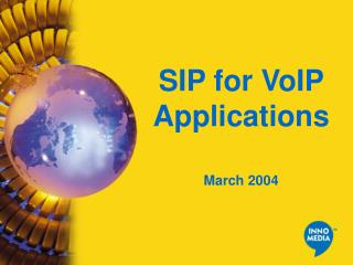 SIP for VoIP Applications March 2004