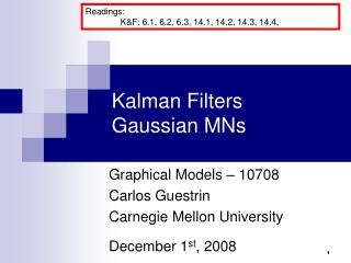 Kalman Filters Gaussian MNs
