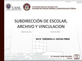 SUBDIRECCIÓN DE ESCOLAR, ARCHIVO Y VINCULACION