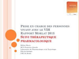 Hélène Marty MCU-Praticien Attaché Laboratoire de Pharmacologie et de Toxicologie Pôle de biologie