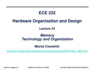 ECE 232 Hardware Organization and Design Lecture 24 Memory Technology and Organization