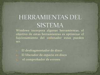 HERRAMIENTAS DEL SISTEMA