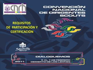 Requisitos    de  Participaci�n y  certificaci�n