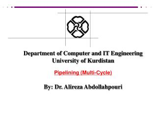 Department of Computer and IT Engineering University of Kurdistan Pipelining (Multi-Cycle)