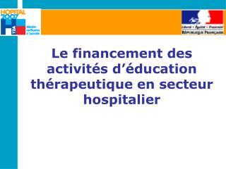 Le financement des activités d'éducation thérapeutique en secteur hospitalier