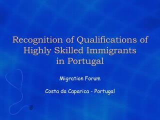 Recognition of Qualifications of Highly Skilled Immigrants            in Portugal
