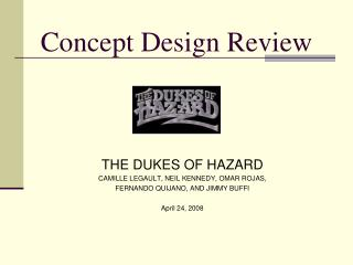 Concept Design Review THE DUKES OF HAZARD