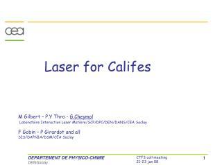 Laser for Califes