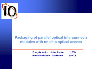 Packaging of parallel optical interconnects modules with on chip optical access