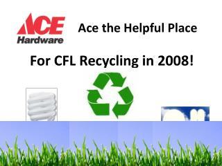 For CFL Recycling in 2008!
