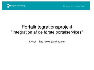Portalintegrationsprojekt �Integration af de f�rste portalservices�